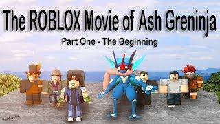 The ROBLOX Movie of Ash Greninja | Part One - The Beginning