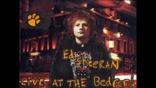 Ed Sheeran - Live At Bedford - 01 The A Team