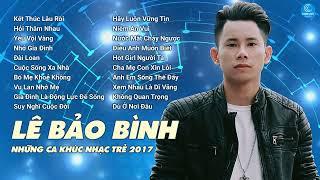 Album Kết Thúc Lâu Rồi - Lê Bảo Bình 2017 - Liên Khúc Nhạc Trẻ Hay Nhất 2017 của Lê Bảo Bình thumbnail