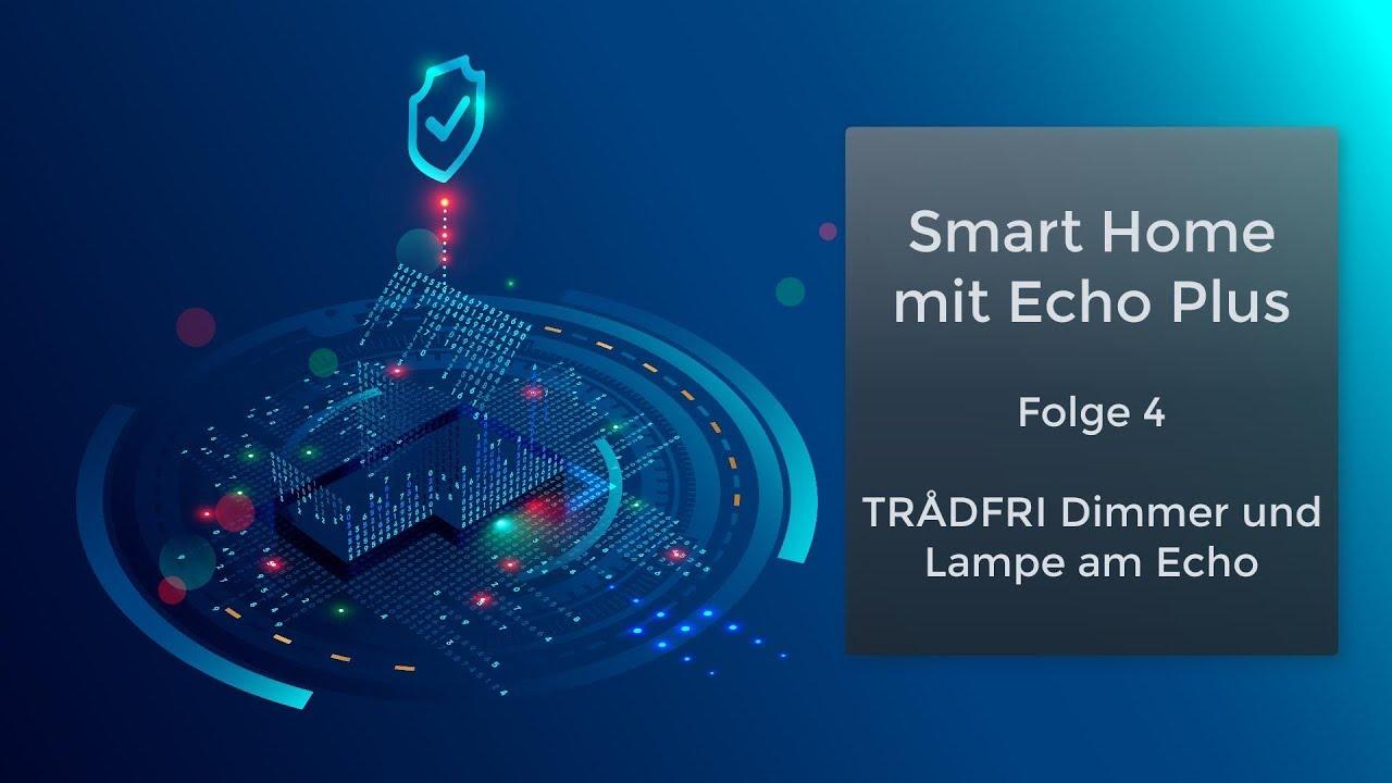SmartHome mit Amazon Echo Plus - 04 - TRÅDFRI Lampe mit ...