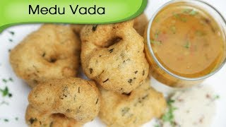 Medu Vada - Indian Donut Recipe - Yummy Crispy South Indian Snack Recipe By Ruchi Bharani [HD]