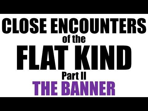 Flat Earth: Close Encounters Part 2 thumbnail