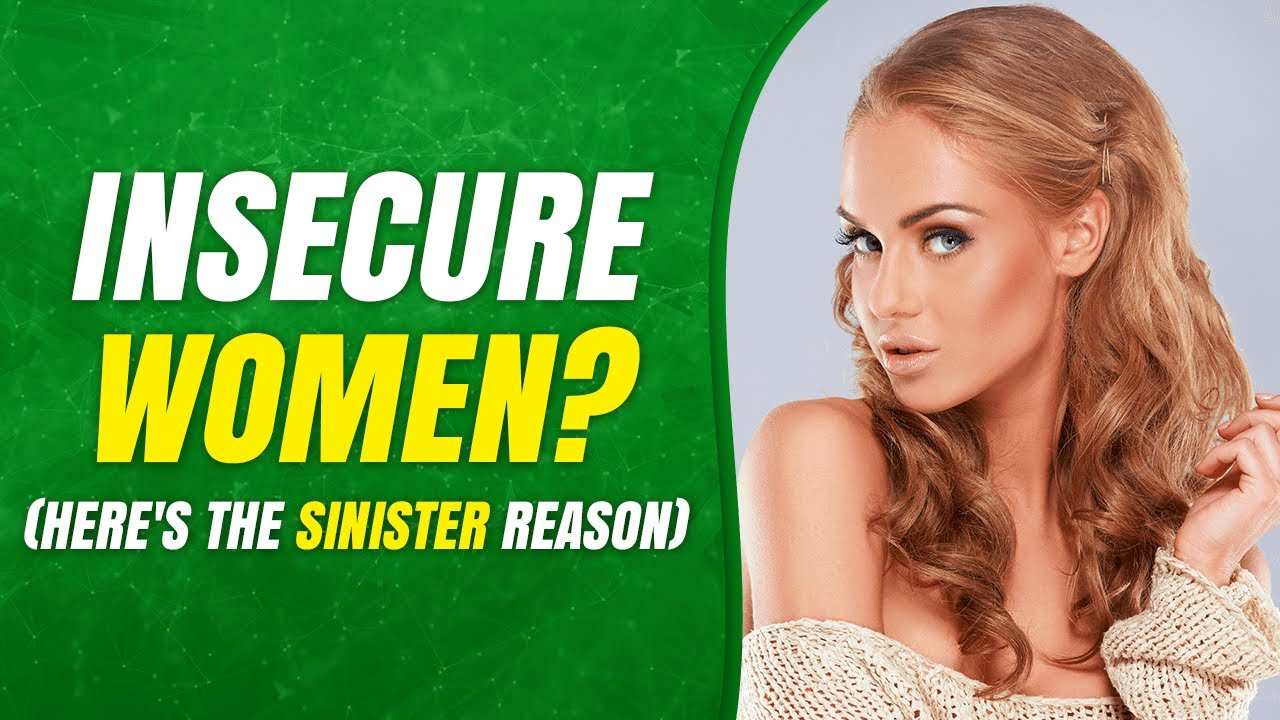 🔴 Why Are Women So Insecure? (The SINISTER Secret!) - YouTube