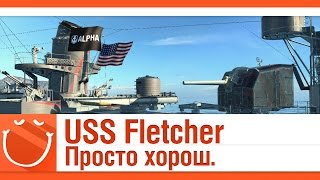 World of warships USS Fletcher просто хорош.
