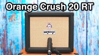 Orange Crush 20 RT - you need to hear this amp