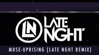 Muse - Uprising (Late Nght Remix)
