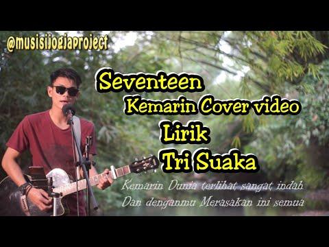 KEMARIN SEVENTEEN - COVER (LIRIK MUSIC VIDEO) | TRI SUAKA | MUSISI JOGJA PROJECT