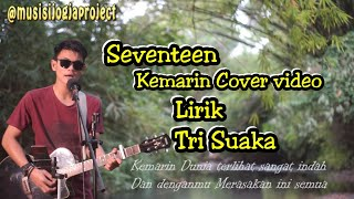 KEMARIN SEVENTEEN - COVER (LIRIK MUSIC VIDEO) | TRI SUAKA | MUSISI JOGJA PROJECT