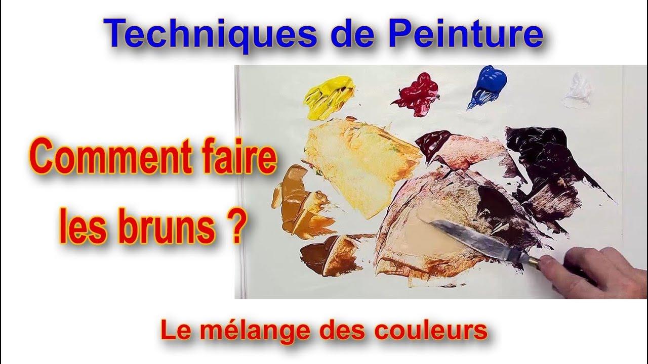 Cours De Peinture Mélange De Couleurs Comment Faire Les Bruns
