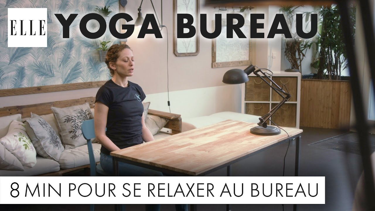 yoga au bureau 8 minutes pour se relaxer elle yoga youtube. Black Bedroom Furniture Sets. Home Design Ideas