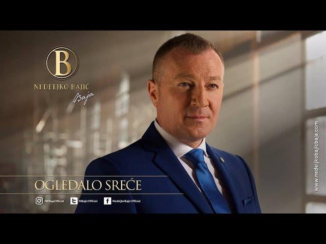 Nedeljko Bajić - Baja | Ogledalo sreće (2018) Official video