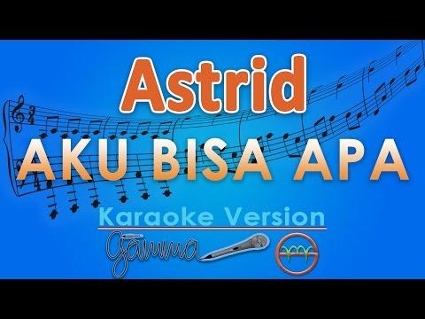 Astrid - Aku Bisa Apa (Karaoke Lirik Chord) by GMusic