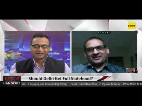 #India Hangout Should Delhi Get Full Statehood?