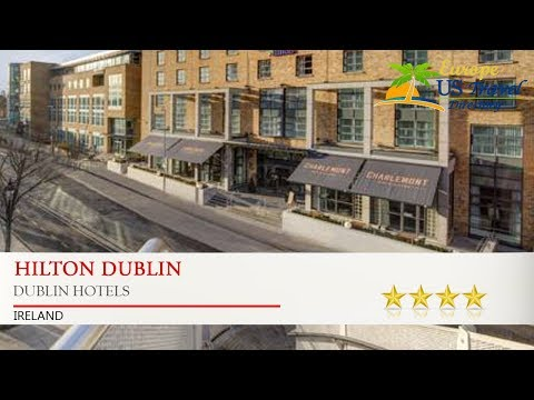 Hilton Dublin - Dublin Hotels, Ireland