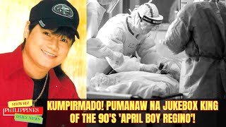 LATEST! April Boy Regino DITALYE ng PAMAMAALAM sa EDAD na 51