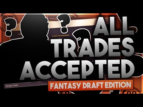 ACCEPTING ALL TRADES FANTASY DRAFT EDITION! (NHL 18 FRANCHISE MODE CHALLENGE)