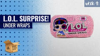 L.O.L. Surprise! Under Wraps & More L.O.L To Buy This Christmas | UK Early Black Friday 2018