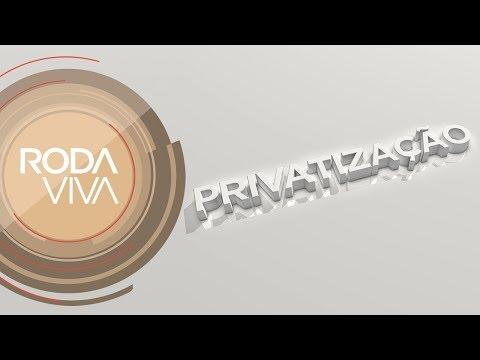 Roda Viva | Privatização | 04/09/2017