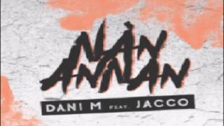 Dani M - Nån Annan Med Jacco