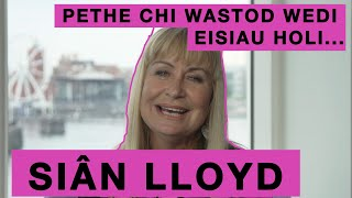 PETHAU CHI WASTOD WEDI EISIAU HOLI... 🤔   Siân Lloyd 😏