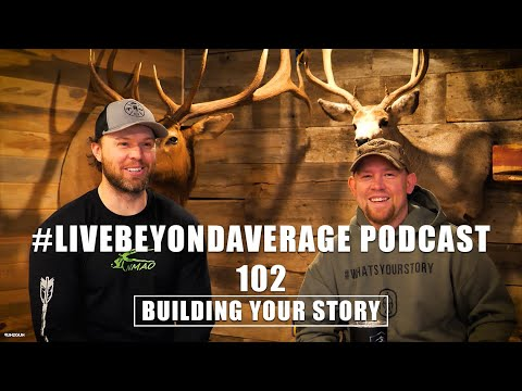 #LiveBeyondAverage Podcast 102 || Building Your Story W/Dusty Sperlich