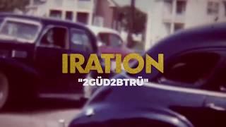 2GÜD2BTRÜ [Official Lyric Video] | IRATION | Self-Titled (2018)