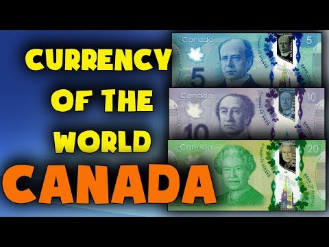 Currency of the world - Canada. Canadian Dollar. Exchange rates Canada. Canadian banknotes