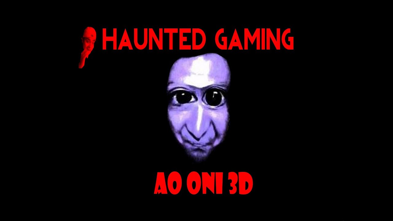 Haunted Gaming Ao Oni 3d Download Link Included Youtube