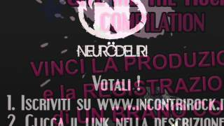 "Neurodeliri per ""Give Me The Rock! vol.1"" by IncontriRock.it"
