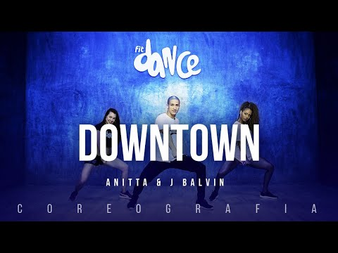 Downtown - Anitta & J Balvin | FitDance TV (Coreografia) Dance Video