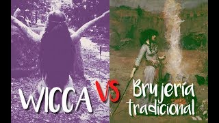 WICCA VS BRUJERÍA TRADICIONAL