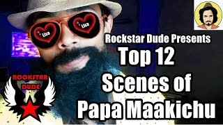 Top 12 Scenes Of Papa Maakichu