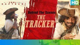 Behind The Scenes - The Tracker | Deepak Dobriyal | Laal Kaptaan – 18th October 2019 | Aanand L Rai
