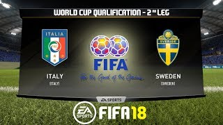 FIFA 18 | Italy vs Sweden | World Cup Qualifying - 2nd Leg | Full Match