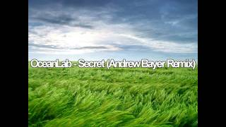 Tune Of The Week #17 OceanLab   Secret Andrew Bayer Remix HQ
