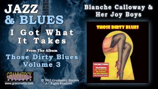 Blanche Calloway & Her Joy Boys - I Got What It Takes