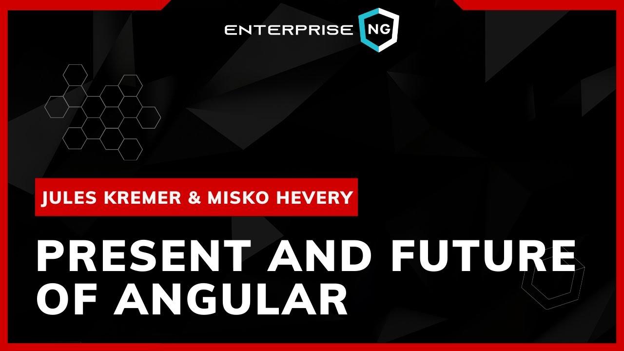 Present and Future of Angular