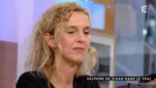 Delphine de Vigan, dans le vrai - c à vous - 04/09/2015
