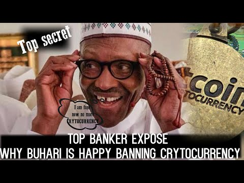 TOP BANKER EXPOSE WHY BUHARI IS HAPPY BANNING CRYTOCURRENCY