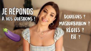 SEXUALITÉ #2 : JE RÉPONDS À VOS QUESTIONS (DOULEURS ? MASTURBATION ? RÈGLES ? IST ?...)