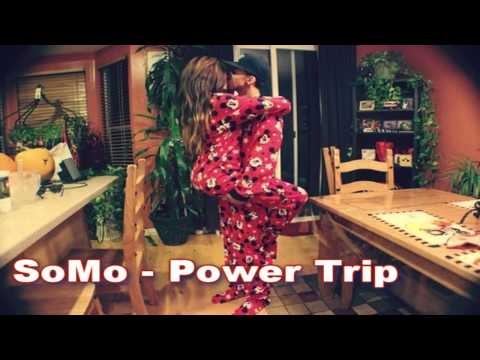 SoMo - Power Trip ♥