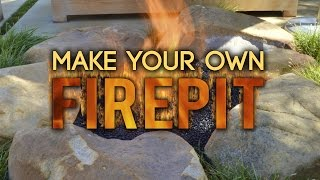 Make Your Own Fire Pit!