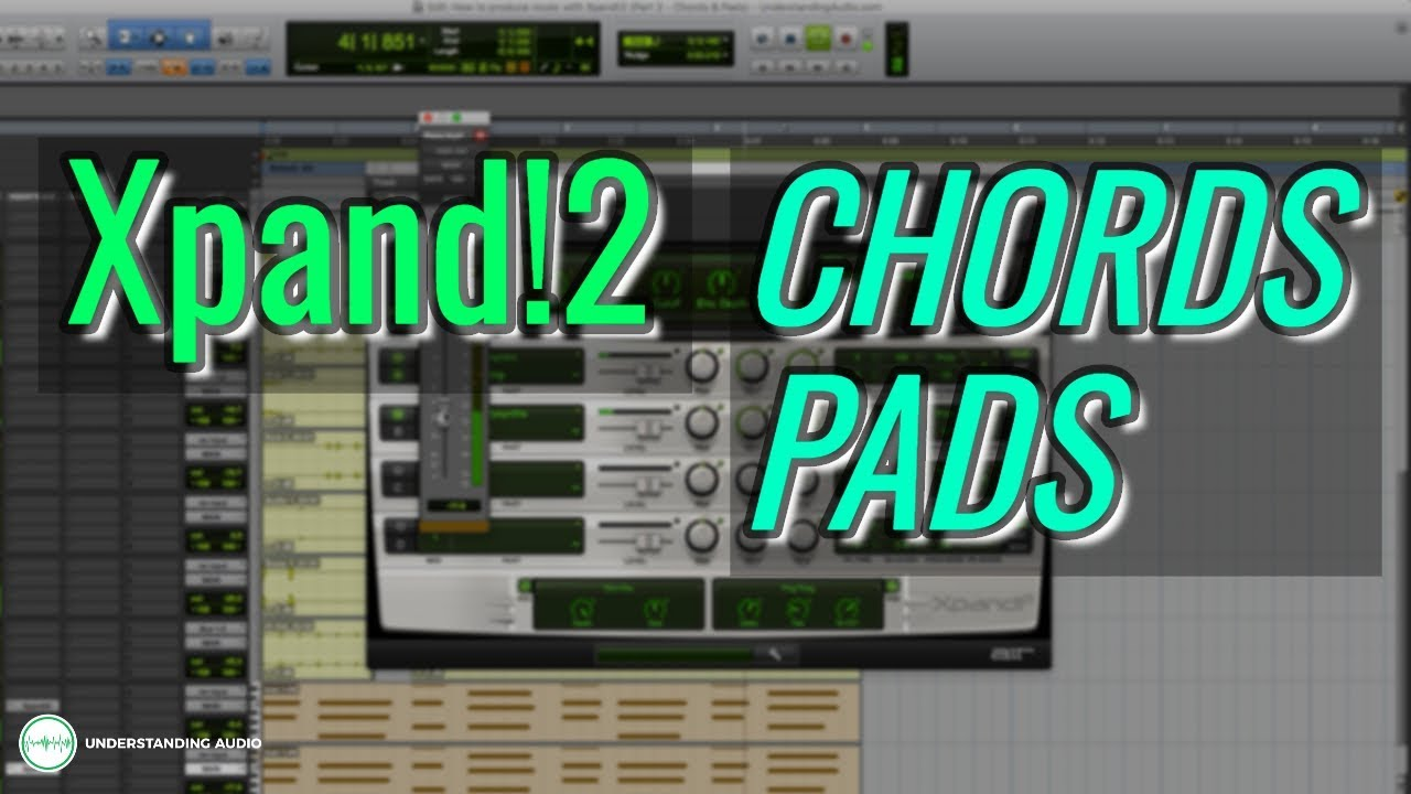 How to produce music with Xpand!2 (Part 2 – Chords & Pads