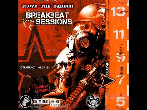 Floyd the Barber - Breakbeat & Electro rock mix 2015 CTRMIX007