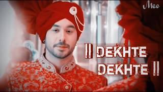 • Dekhte Dekhte • vm  Bihaan  Manish Goplani