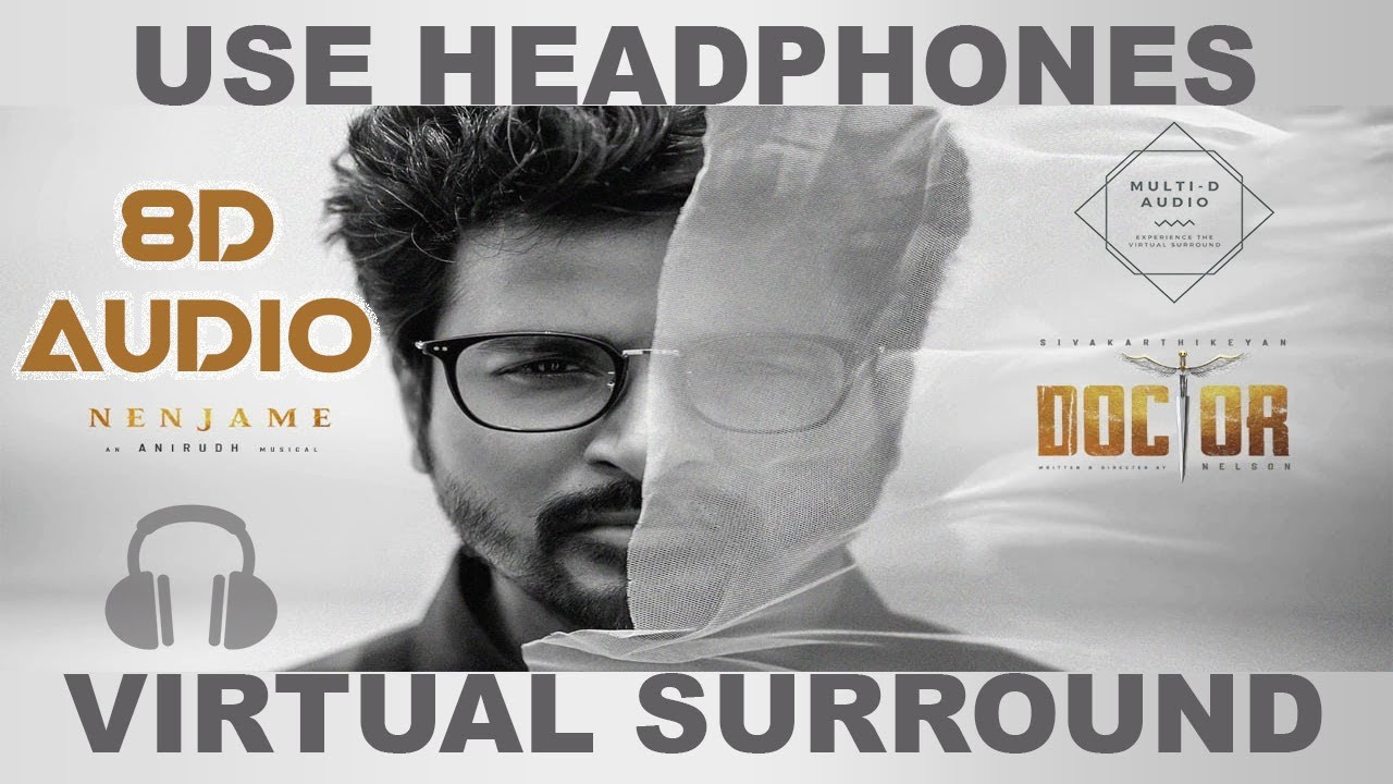 Download Doctor - Nenjame 8D Audio Song 🎧    Sivakarthikeyan   Anirudh Ravichander   Nelson [Tamil 8D Songs]