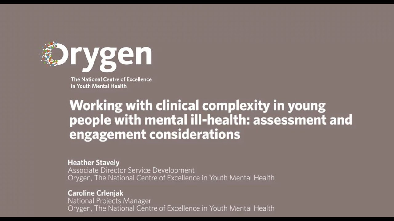 Working With Clinical Complexity In Young People With Mental Ill Health September 2016 Youtube