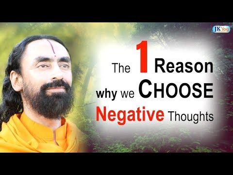 The 1 Reason Why We Choose Negative Thoughts | Swami Mukundananda