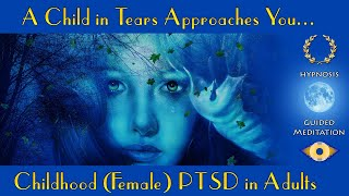 Childhood (Female) PTSD in Adults Guided Meditation Hypnotherapy Hypnosis
