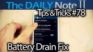 samsung galaxy note 2 tips tricks ep 78 battery drain issues after 4 1 2 wifi on during sleep